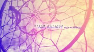 Dream Catcher - Danny Fernandez ft. Mia Martinez