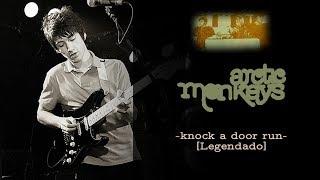 Arctic Monkeys - Knock a Door Run [Legendado]