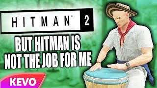Hitman 2 but hitman is not the job for me