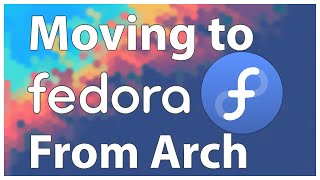 Moving To Fedora 32 From Arch