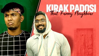 KIRAK PADOSI | That Funny Neighbour | Warangal Diaries