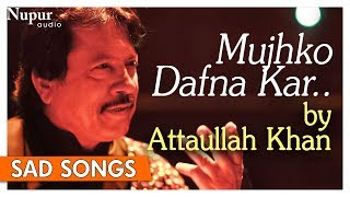 Mujhko Dafna Kar Wo Jab Wapas Jayenge | Attaullah Khan | Pakistani Sad Romantic Songs | Nupur Audio - Download this Video in MP3, M4A, WEBM, MP4, 3GP