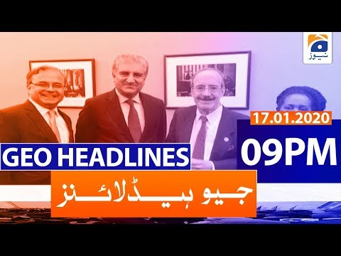 Geo Headlines 09 PM | 17th January 2020
