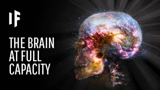 What If We Used the Full Capacity of Our Brains?