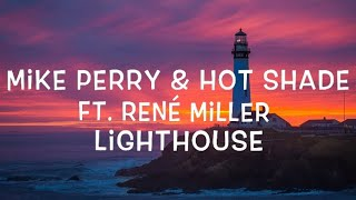 Mike Perry & Hot Shade Ft. René Miller   Lighthouse Lyrics