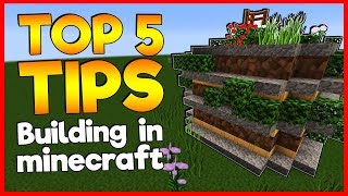 Top 5 Tips For Building In Minecraft Minecraftvideostv