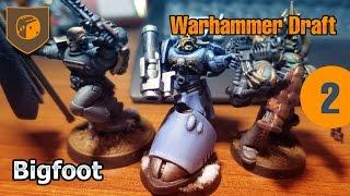 Warhammer 40.000 Draft - 02 - Бигфут