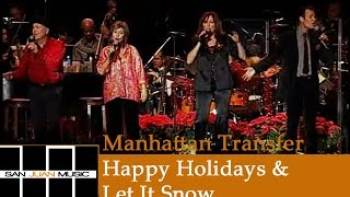 Manhattan Transfer Christmas -  Happy Holiday and Let It Snow