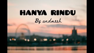 Hanya Rindu   Andmesh | Lyric Video
