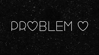 Problem Lyrics- Ariana Grande Ft. Iggy Azalea