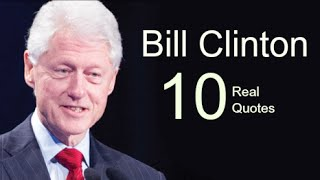 Bill Clinton 10 Real Life Quotes on Success | Inspiring | Motivational Quotes
