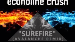 ECONOLINE CRUSH- SUREFIRE (Avalanche Remix)