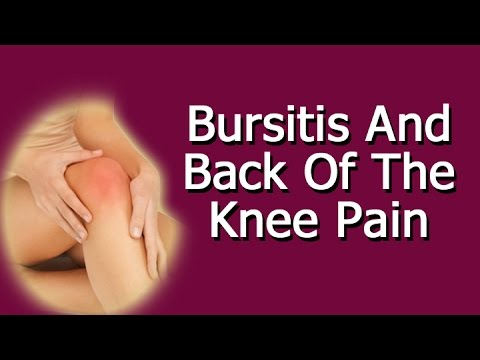 Video Bursitis And Back Of The Knee Pain