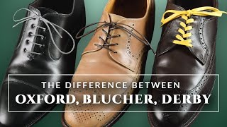 Mens Dress Shoes: Difference Between Oxford , Derby & Blucher Shoes Explained