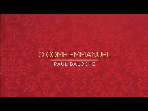 Paul Baloche - O Come Emmanuel (Official Lyric Video) Mp3