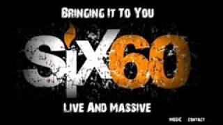 SIX60   SOMEONE TO BE AROUND
