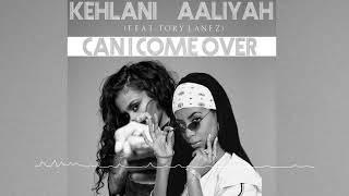 Kehlani & Aaliyah - Can I Come Over (A JAYBeatz Mashup) #HVLM