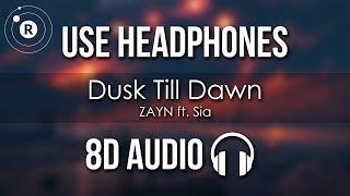 ZAYN ft. Sia - Dusk Till Dawn (8D AUDIO)