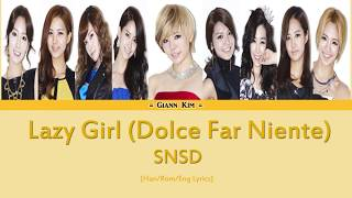 [Han/Rom/Eng] SNSD - Lazy Girl (Dolce Far Niente) Lyrics
