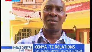 Kenya-Tanzania joint border committees meet in Migori