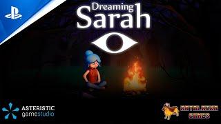 PlayStation Dreaming Sarah - Launch Trailer | PS5, PS4 anuncio