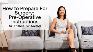 Pre-Operative Instructions: Dr. Kristina Tansavatdi