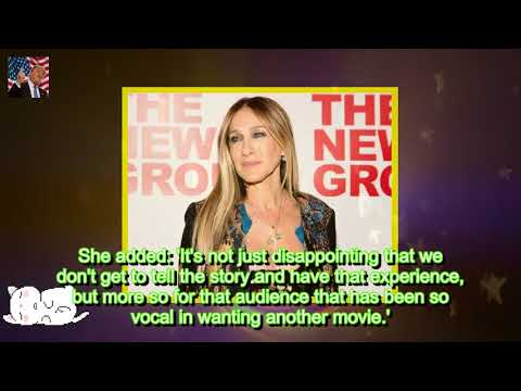 Sarah Jessica Parker Says 'SATC 3' Is Not Happening '