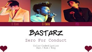 BASTARZ (바스타즈) – ZERO FOR CONDUCT (품행제로) [Color Coded Han|Rom|Eng Lyrics] / by yeylo
