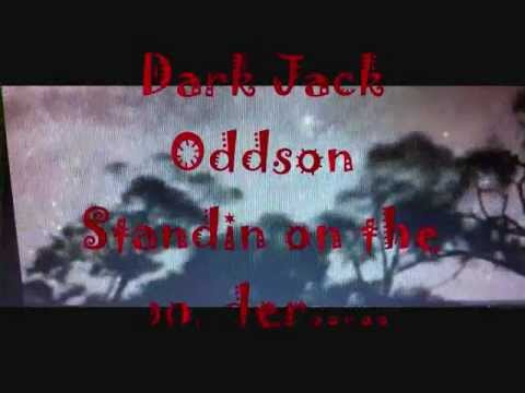 Dark Jack Oddson-Standin on the border..
