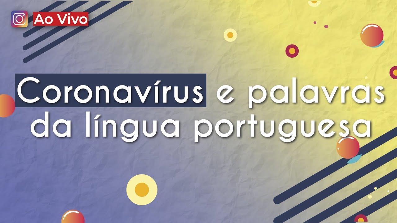Coronavírus e palavras da língua portuguesa