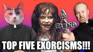 Top Five Exorcisms!