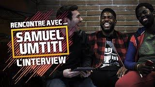 FIFA 18   RENCONTRE AVEC SAMUEL UMTITI : L'INTERVIEW !