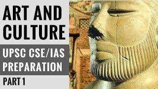 Art and Culture - UPSC CSE/IAS Preparation 2018 - Crash Course - Part 1
