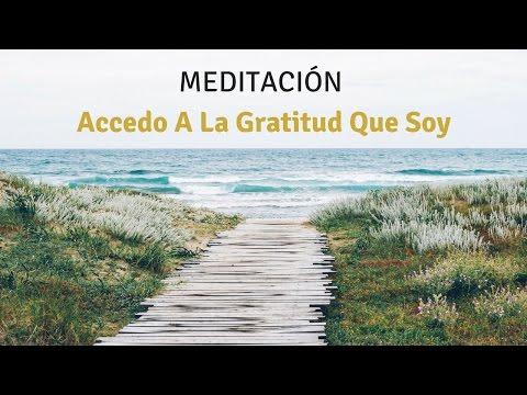 Meditación: Accedo A La Gratitud Que Soy