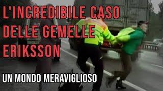 L'INCREDIBILE CASO DELLE GEMELLE ERIKSSON
