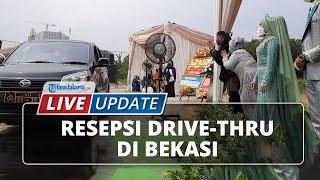 LIVE UPDATE: Resepsi Drive-thru di Bekasi Dihadiri 1300 Undangan