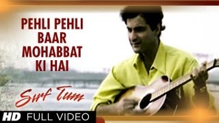 Pehli Pehli Baar Mohabbat Ki Hai Full Video Song | Sirf Tum