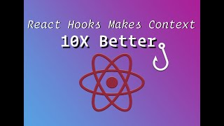 React Hooks Make Using Context 10x Better