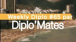 Weekly Diplo #65 (24 au 30 juillet)