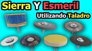 Sierra Y Esmeril Utilizando Taladro | Como Hacer Accesorios Caseros Para Taladro