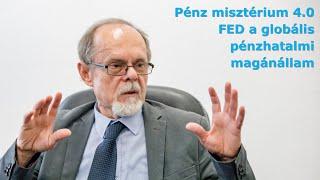 Pénz misztérium 4.0 FED a globális pénzhatalmi magánállam. Egy Bogár Naplója