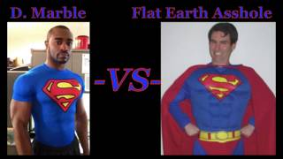 D. Marble VS Flat Earth A**hole
