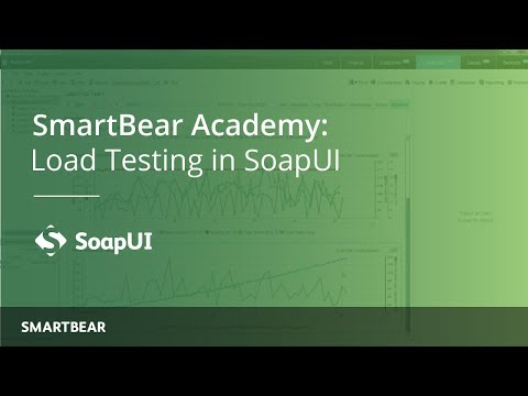 SoapUI 101: How to Load Test in SoapUI | SmartBear Academy - Thủ