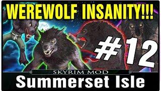 Skyrim Mods: Summerset Isle Part 12 - Werewolf INSANITY!!!