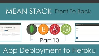 MEAN Stack Front To Back [Part 10] - App Deployment to Heroku