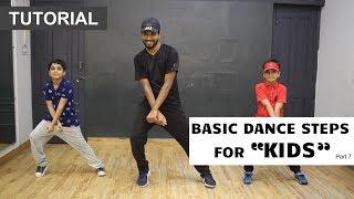 "Basic Dance Steps for ""KIDS"" | Deepak Tulsyan Dance Tutorial | Beginner Dance Steps | Part 7"