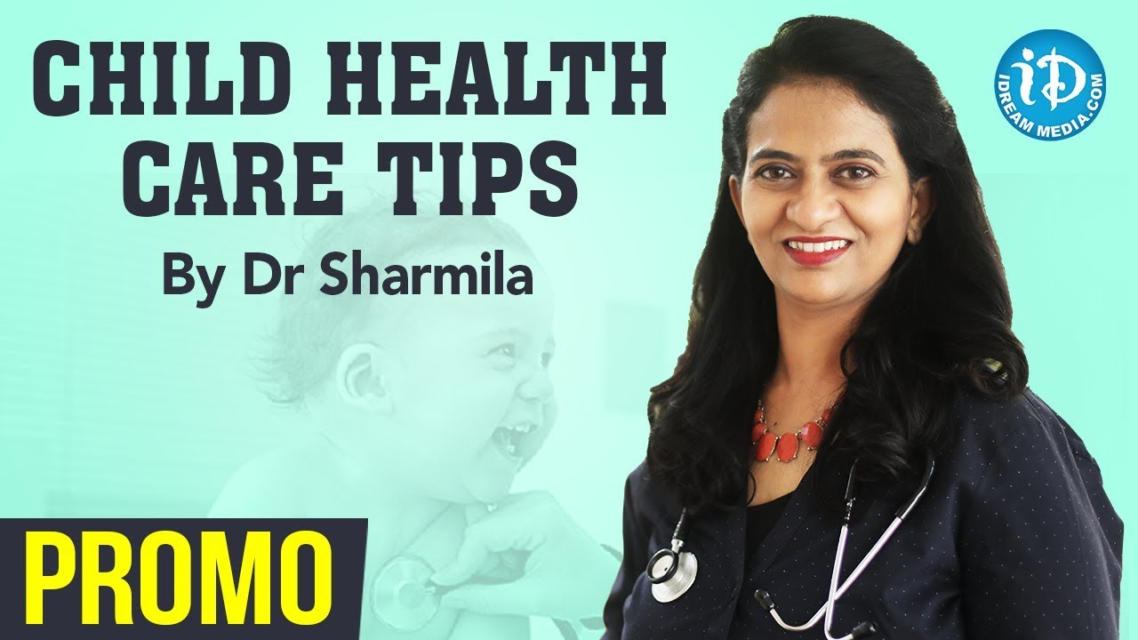 Child Health Care Tips By Dr Sharmila - Prom,  iDream Health