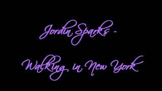 Jordin Sparks - Walking in New York (NEW)