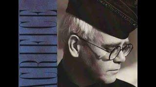 Elton John   Sacrifice (1989) With Lyrics!