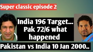 Super classic episode 2,, Pakistan vs India 10 January 2000 match highlights!!